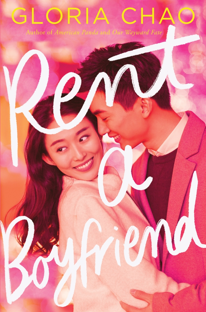 Cover of Rent a Boyfriend by Gloria Chao, depicting an Asian couple embracing and smiling with white cursive text superimposed